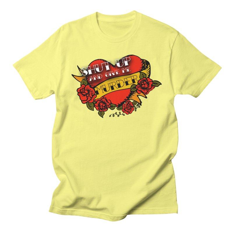 Shut Up and Give Me Murder - Tattoo Men's Regular T-Shirt by True Crime Comedy Team Shop
