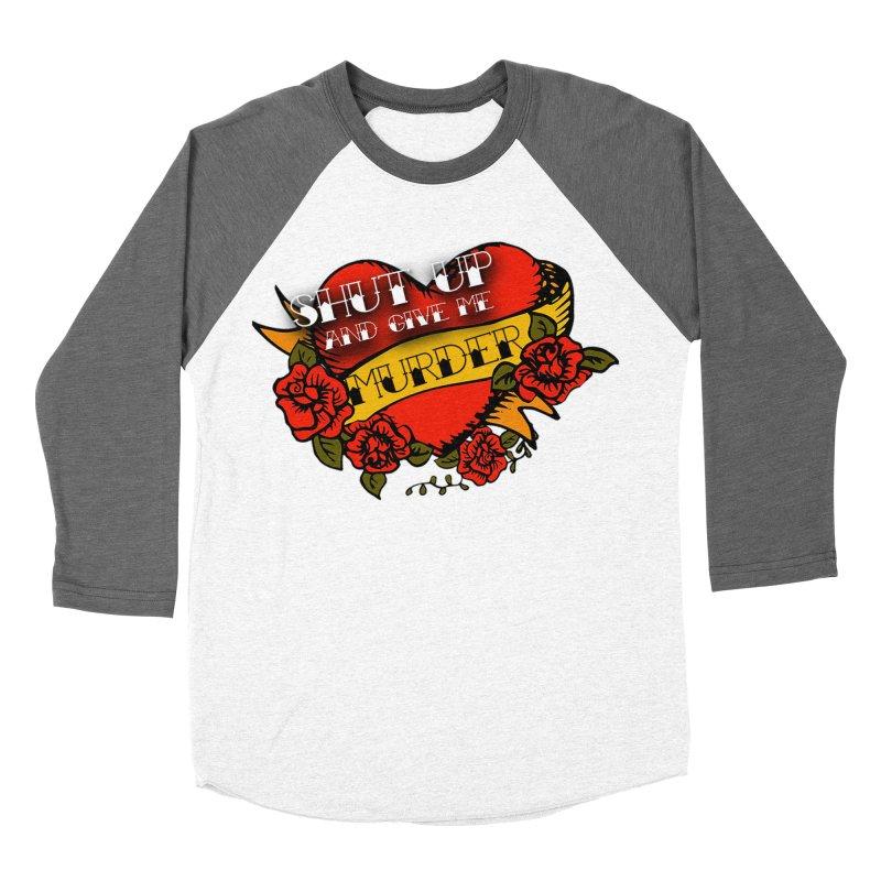 Shut Up and Give Me Murder - Tattoo Women's Baseball Triblend Longsleeve T-Shirt by True Crime Comedy Team Shop