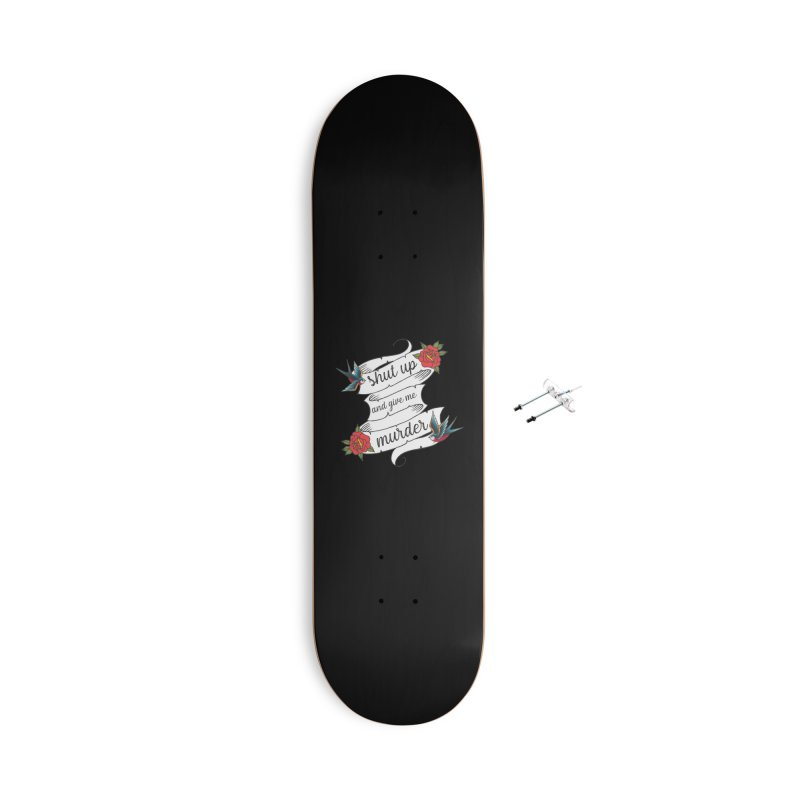 SUAGMM Tattoo Accessories With Hanging Hardware Skateboard by True Crime Comedy Team Shop