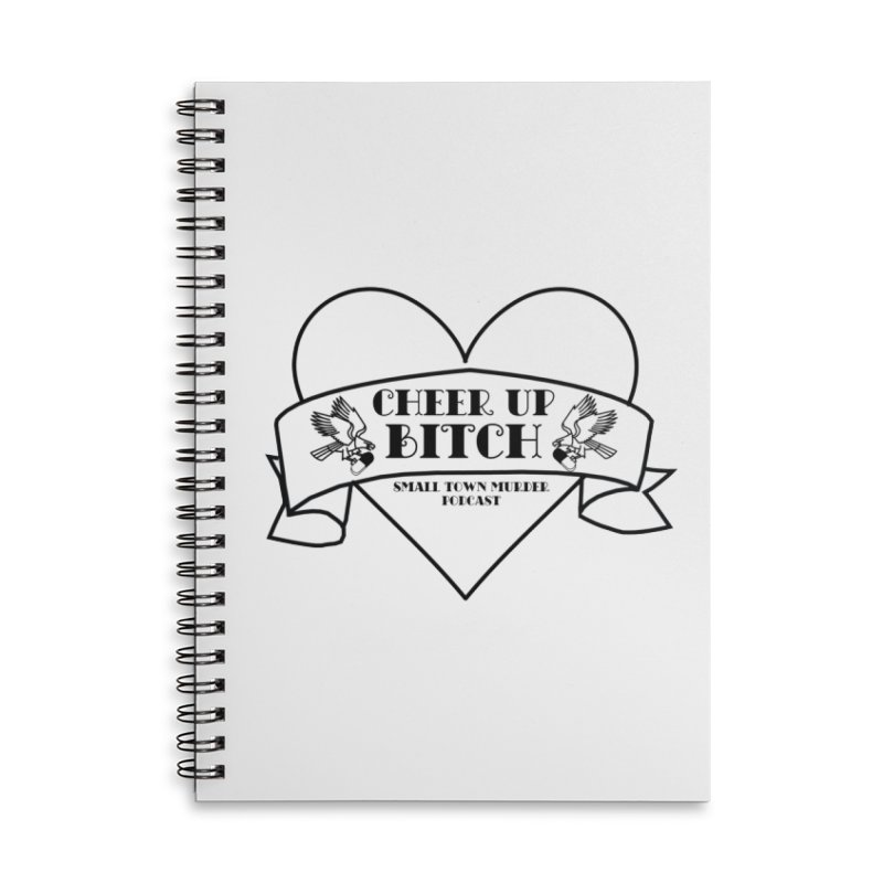 cheer up bitch Accessories Lined Spiral Notebook by True Crime Comedy Team Shop