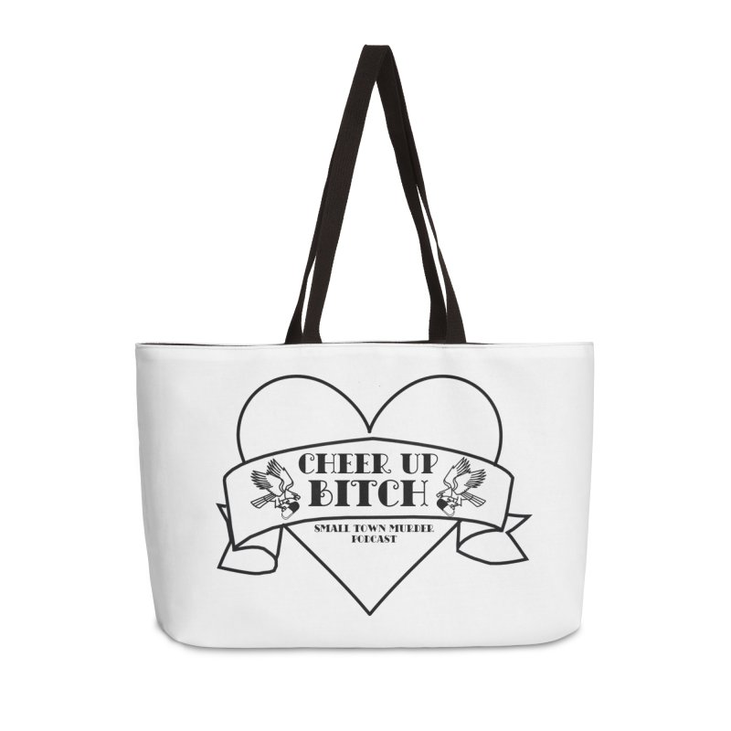 cheer up bitch Accessories Weekender Bag Bag by True Crime Comedy Team Shop
