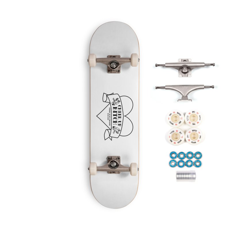 cheer up bitch Accessories Complete - Premium Skateboard by True Crime Comedy Team Shop