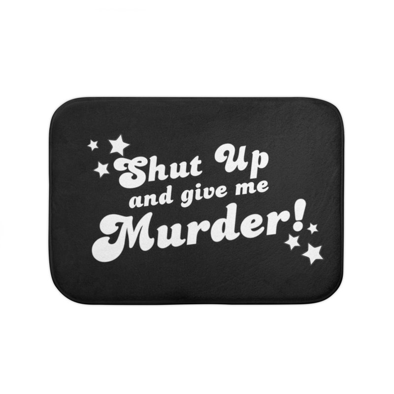 Shut Up and Give Me Murder- Groovy Home Bath Mat by True Crime Comedy Team Shop