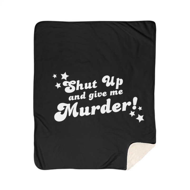 Shut Up and Give Me Murder- Groovy Home Sherpa Blanket Blanket by Shut Up and Give Me Murder!