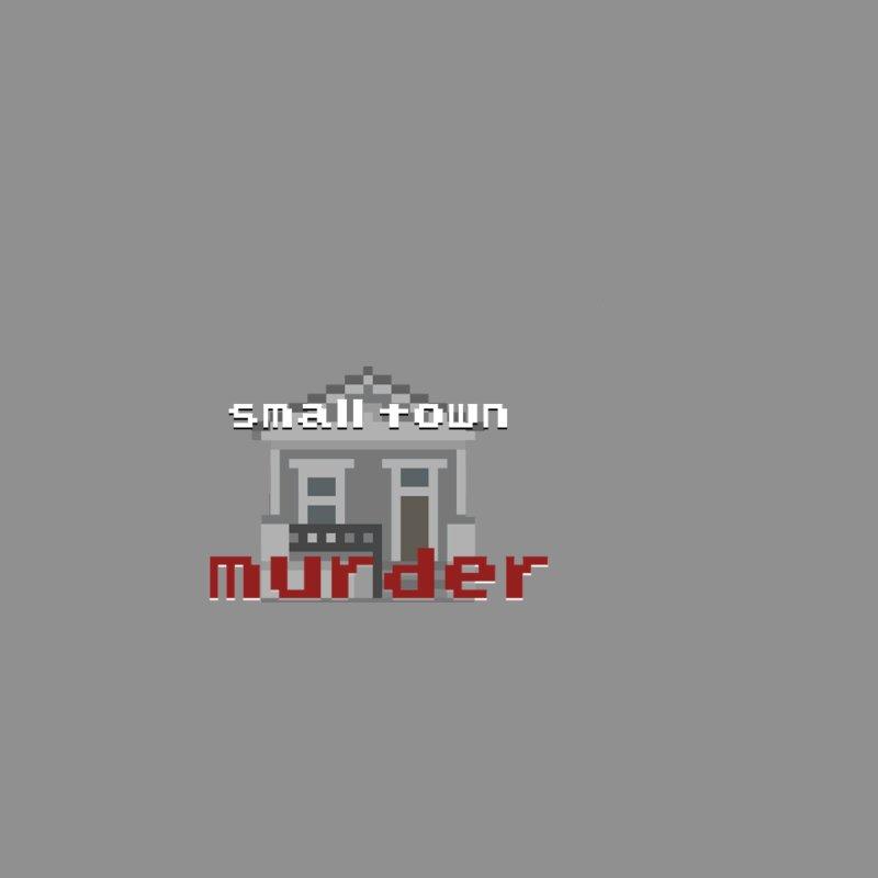 Small Town Murder 8bit by True Crime Comedy Team Shop
