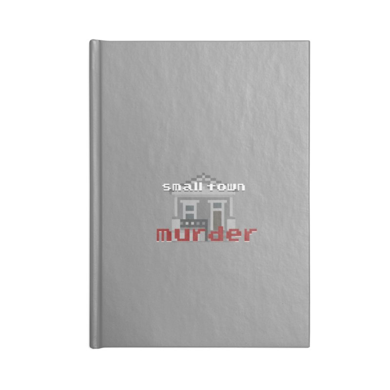 Small Town Murder 8bit Accessories Lined Journal Notebook by True Crime Comedy Team Shop