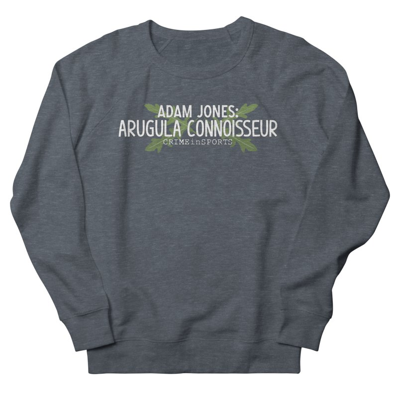 Arugula Connoisseur Men's French Terry Sweatshirt by True Crime Comedy Team Shop