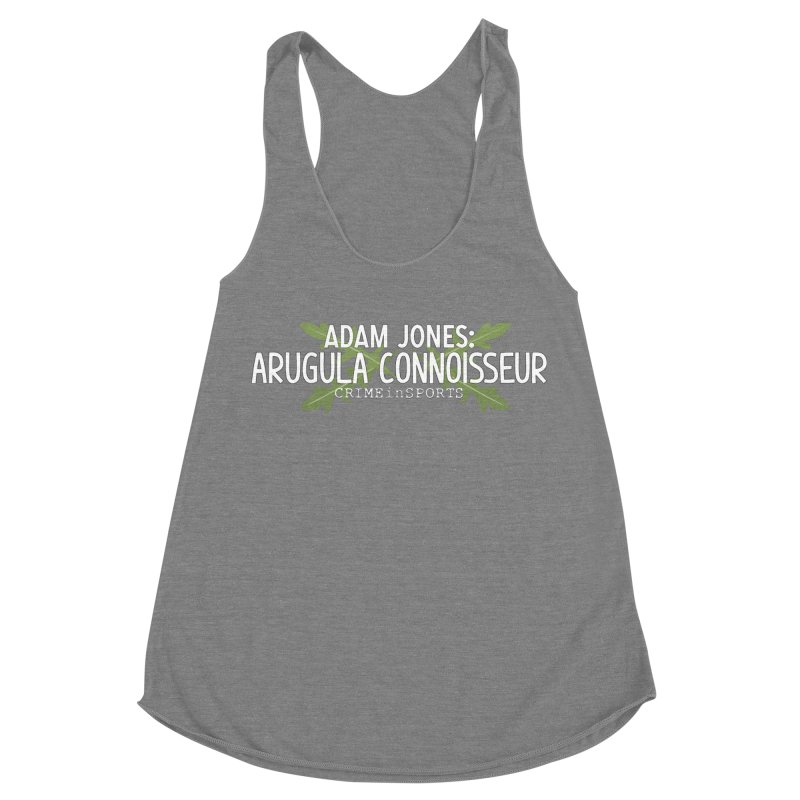 Arugula Connoisseur Women's Racerback Triblend Tank by True Crime Comedy Team Shop