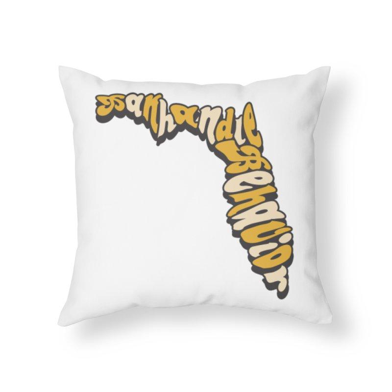 Panhandle Behavior Home Throw Pillow by True Crime Comedy Team Shop