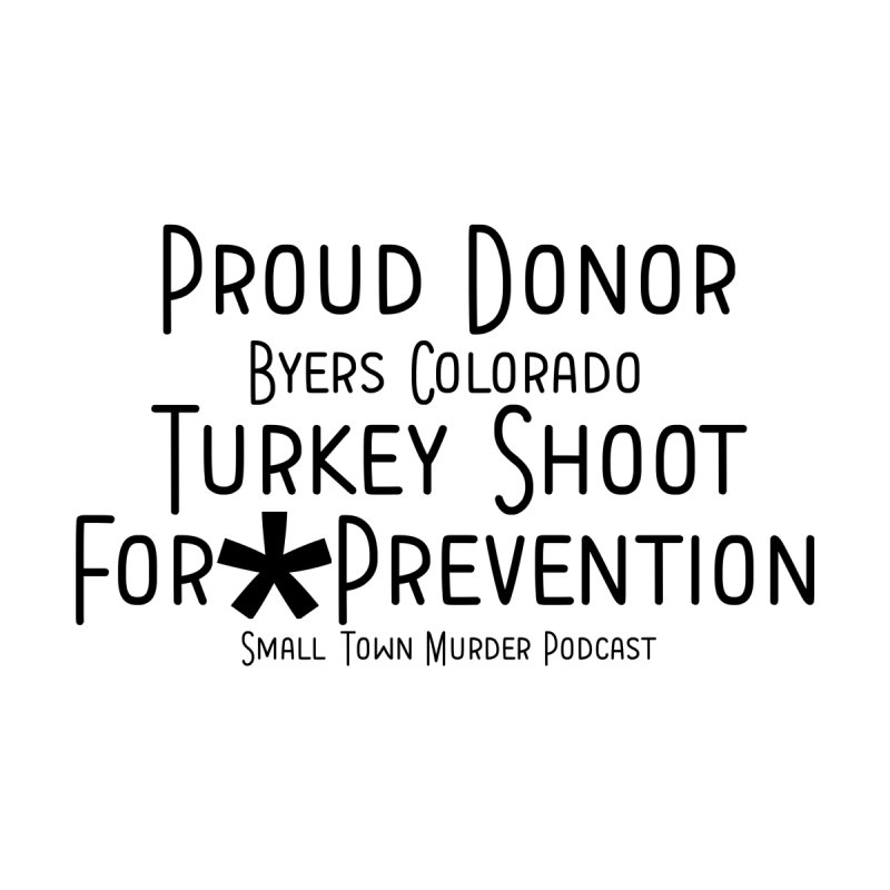 Proud Donor for * Prevention by True Crime Comedy Team Shop