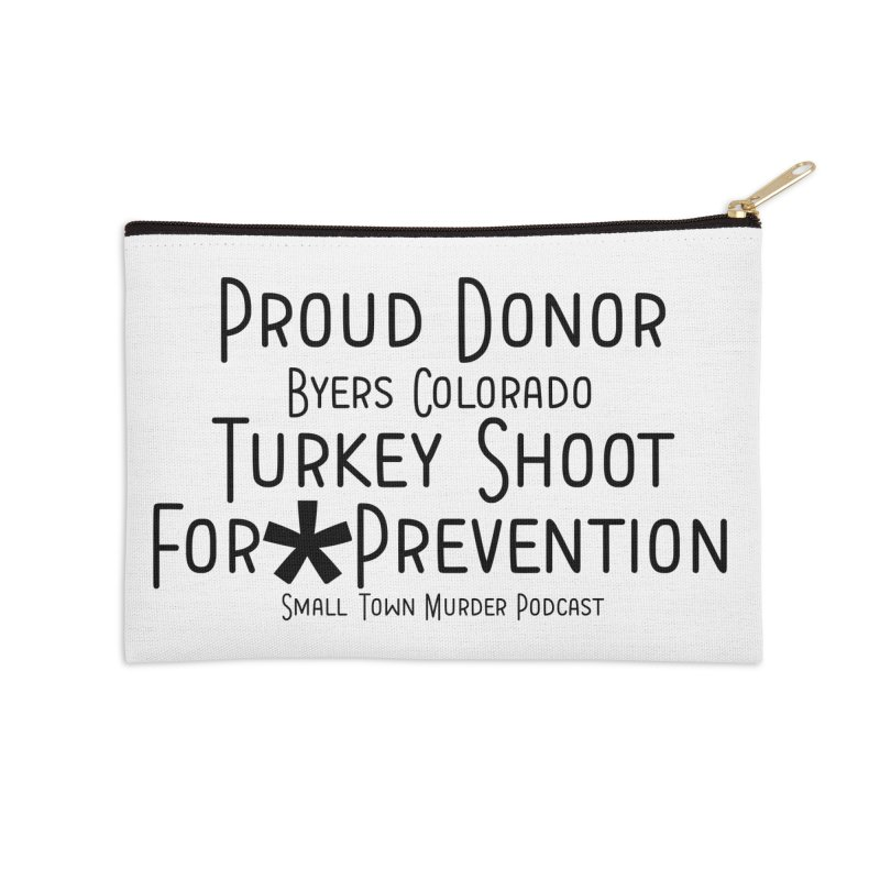 Proud Donor for * Prevention Accessories Zip Pouch by True Crime Comedy Team Shop