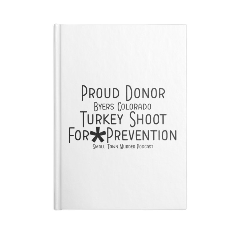 Proud Donor for * Prevention Accessories Blank Journal Notebook by True Crime Comedy Team Shop