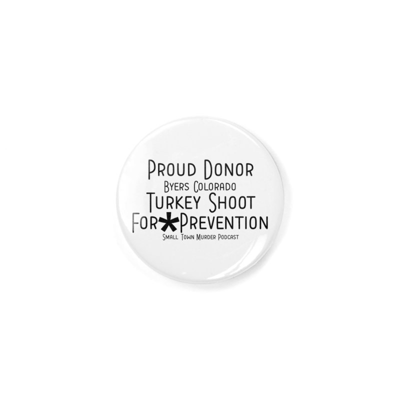 Proud Donor for * Prevention Accessories Button by True Crime Comedy Team Shop