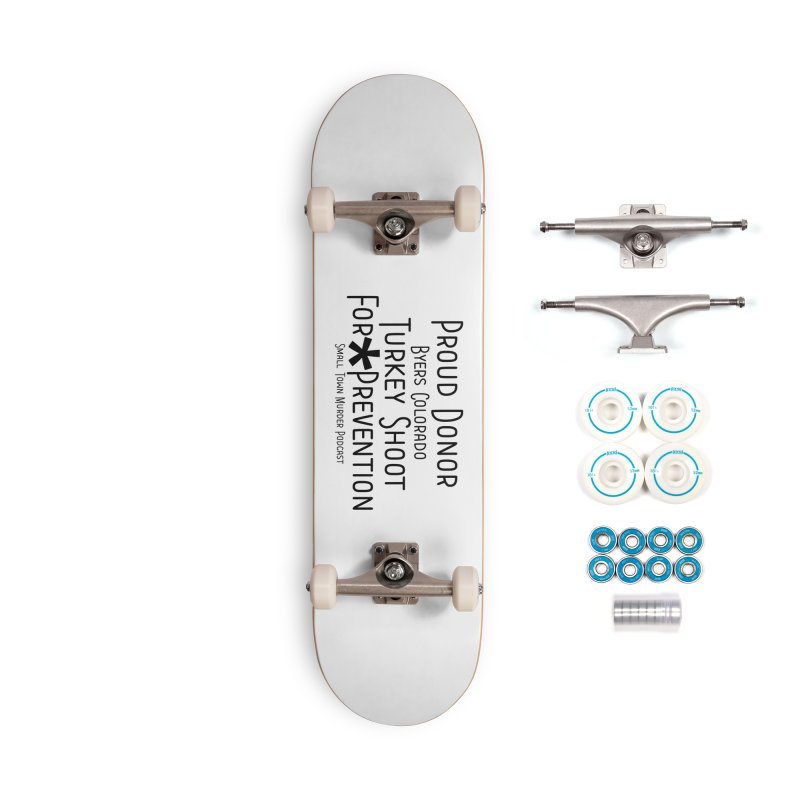Proud Donor for * Prevention Accessories Complete - Basic Skateboard by True Crime Comedy Team Shop