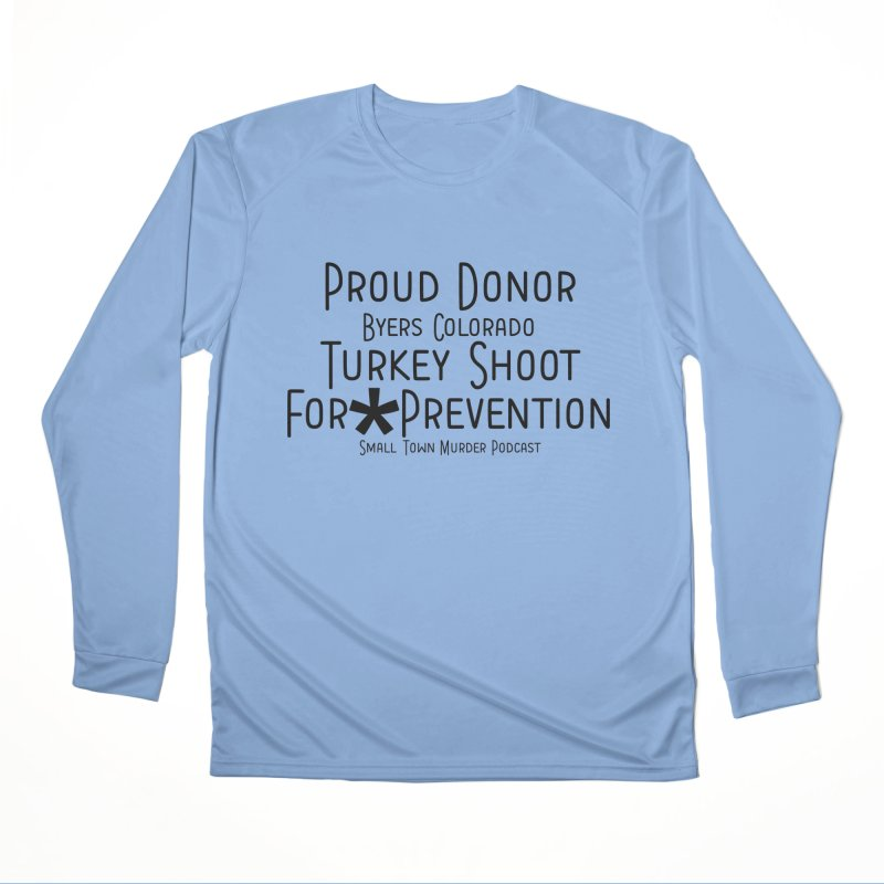 Proud Donor for * Prevention Women's Performance Unisex Longsleeve T-Shirt by True Crime Comedy Team Shop