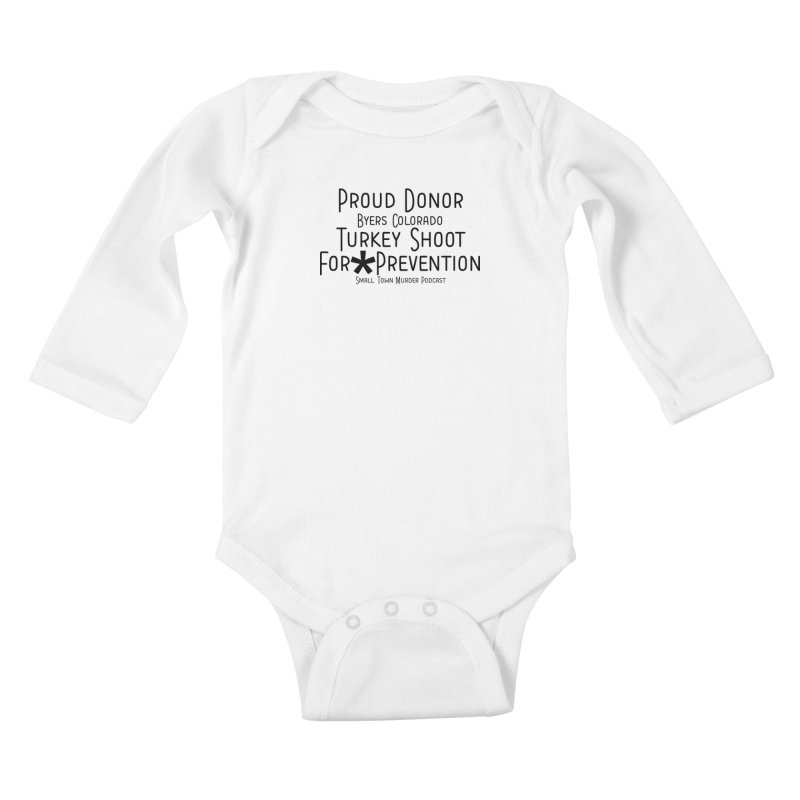 Proud Donor for * Prevention Kids Baby Longsleeve Bodysuit by True Crime Comedy Team Shop
