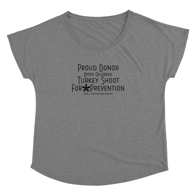 Proud Donor for * Prevention Women's Dolman Scoop Neck by True Crime Comedy Team Shop