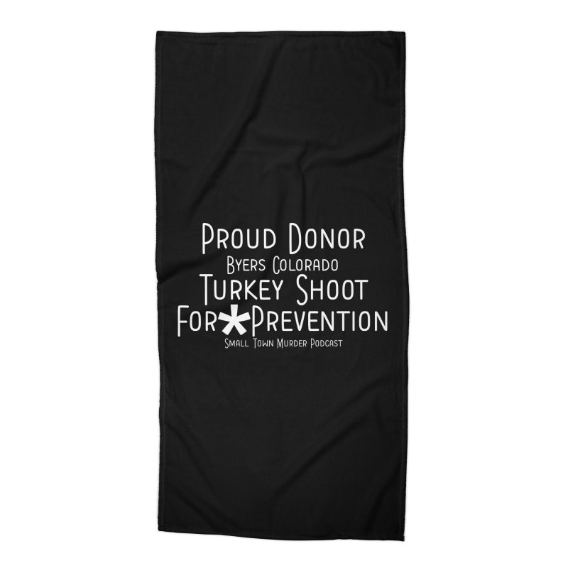 Proud Donor * Prevention Accessories Beach Towel by True Crime Comedy Team Shop