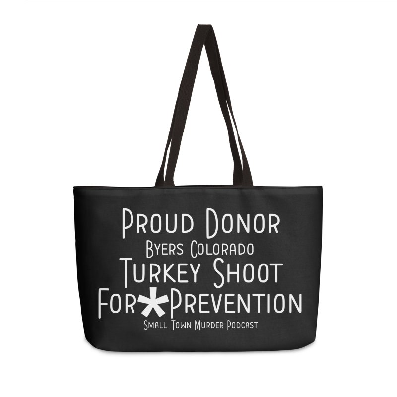 Proud Donor * Prevention Accessories Weekender Bag Bag by True Crime Comedy Team Shop