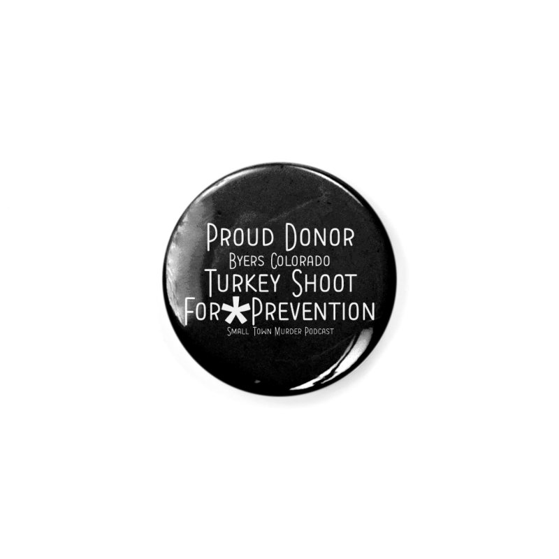Proud Donor * Prevention Accessories Button by True Crime Comedy Team Shop