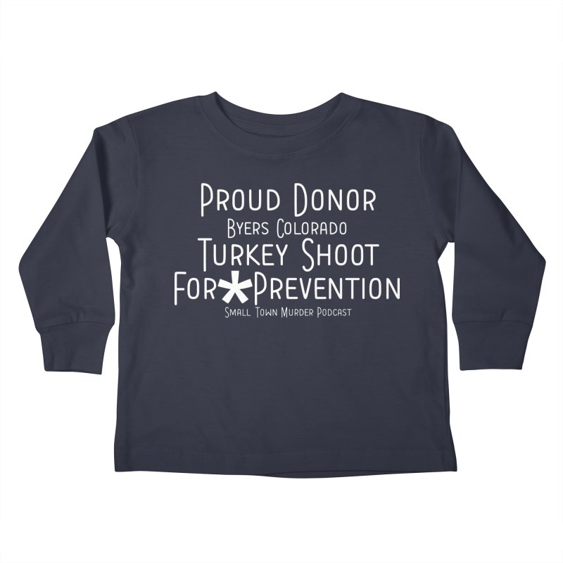 Proud Donor * Prevention Kids Toddler Longsleeve T-Shirt by True Crime Comedy Team Shop