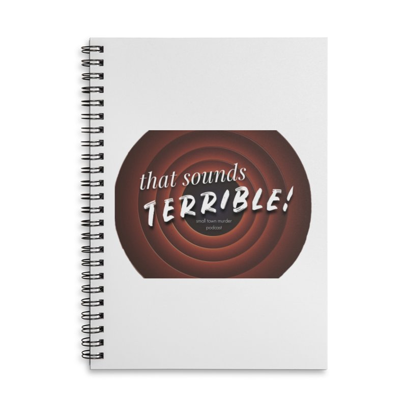 that sounds terrible! Accessories Lined Spiral Notebook by True Crime Comedy Team Shop