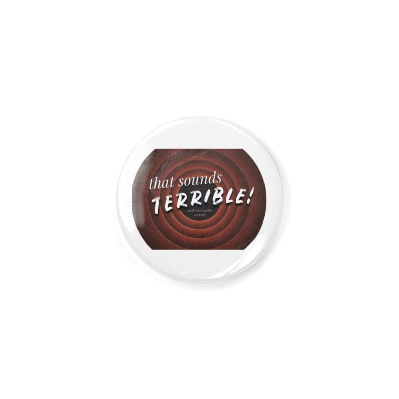 that sounds terrible! Accessories Button by True Crime Comedy Team Shop