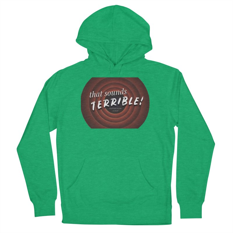 that sounds terrible! Men's French Terry Pullover Hoody by True Crime Comedy Team Shop