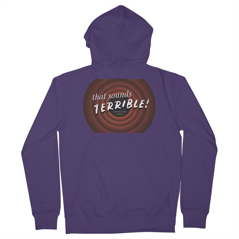 that sounds terrible! Women's French Terry Zip-Up Hoody by True Crime Comedy Team Shop