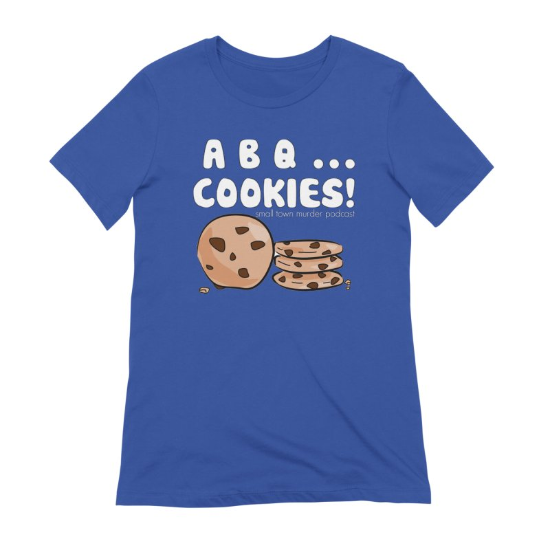 ABQ Cookies! Women's Extra Soft T-Shirt by Shut Up and Give Me Murder!