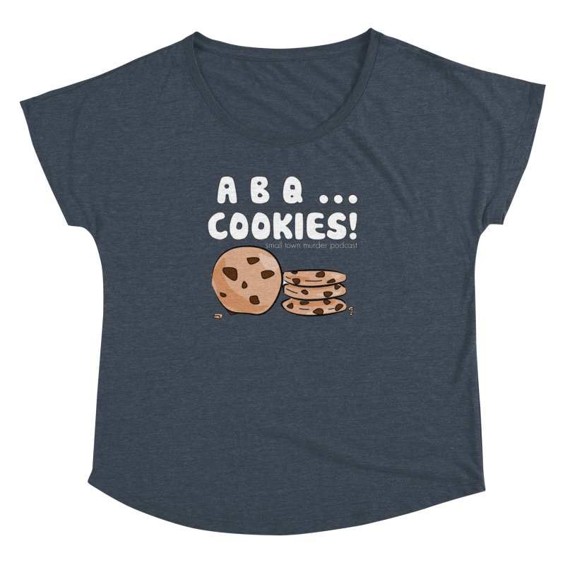 ABQ Cookies! Women's Dolman Scoop Neck by Shut Up and Give Me Murder!