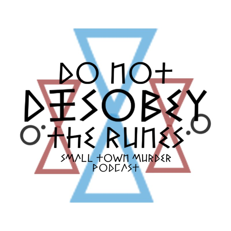 Do Not Disobey the Runes by True Crime Comedy Team Shop