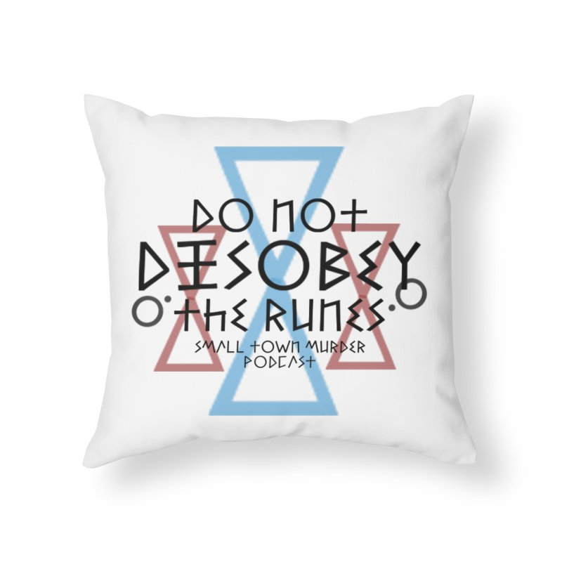Do Not Disobey the Runes Home Throw Pillow by Shut Up and Give Me Murder!