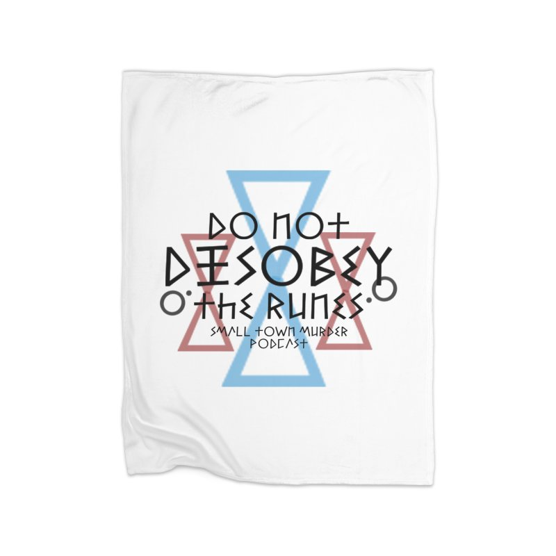 Do Not Disobey the Runes Home Fleece Blanket Blanket by Shut Up and Give Me Murder!