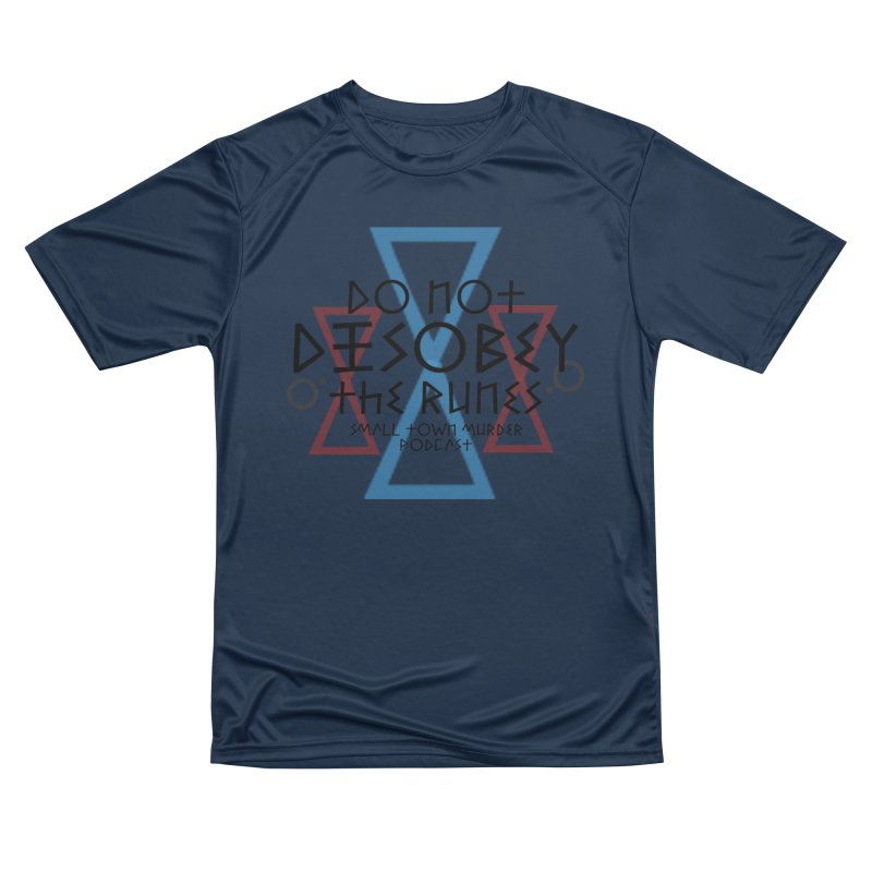 Do Not Disobey the Runes Men's Performance T-Shirt by Shut Up and Give Me Murder!