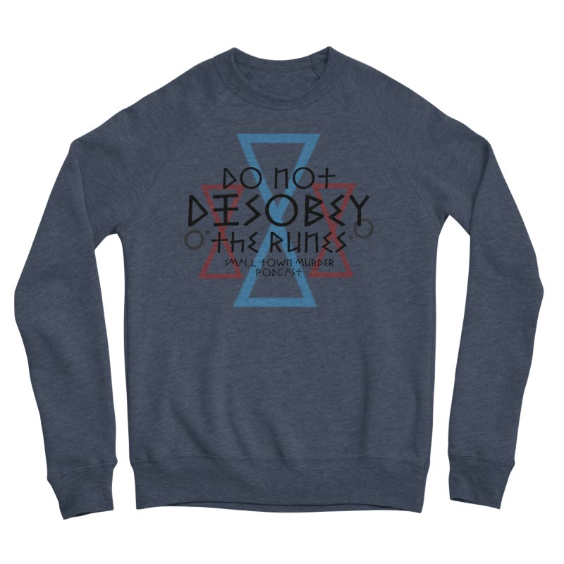 Do Not Disobey the Runes Women's Sponge Fleece Sweatshirt by Shut Up and Give Me Murder!