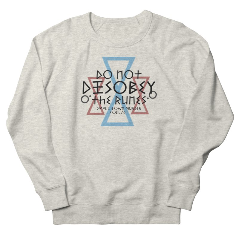 Do Not Disobey the Runes Women's French Terry Sweatshirt by True Crime Comedy Team Shop