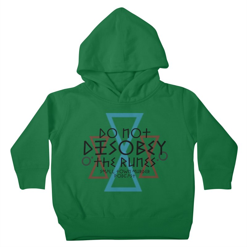 Do Not Disobey the Runes Kids Toddler Pullover Hoody by Shut Up and Give Me Murder!