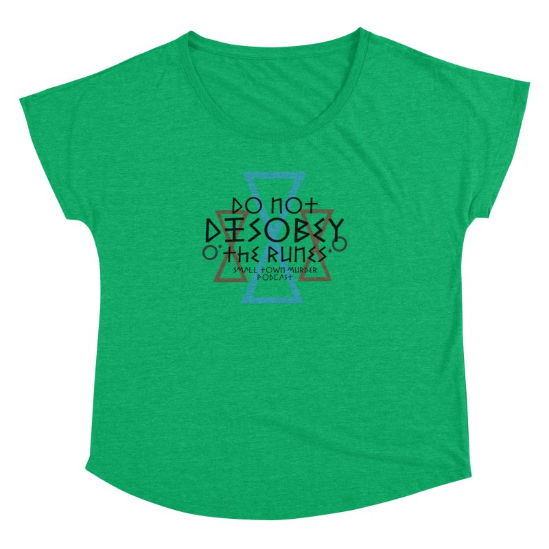 Do Not Disobey the Runes Women's Dolman Scoop Neck by Shut Up and Give Me Murder!