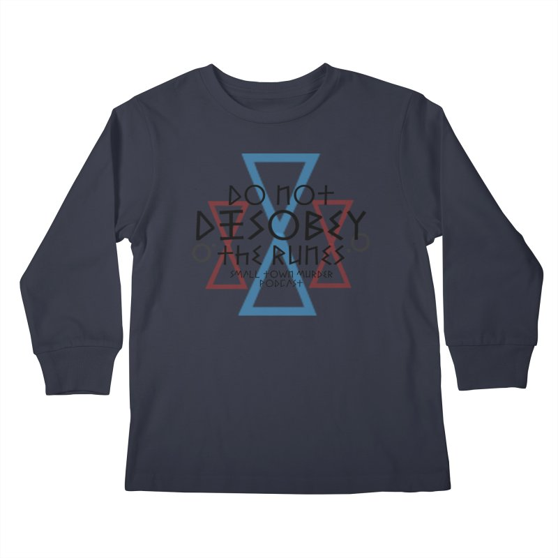 Do Not Disobey the Runes Kids Longsleeve T-Shirt by True Crime Comedy Team Shop