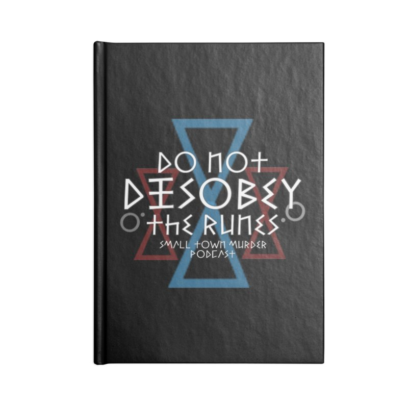 Do Not Disobey the Runes (in white) Accessories Blank Journal Notebook by True Crime Comedy Team Shop