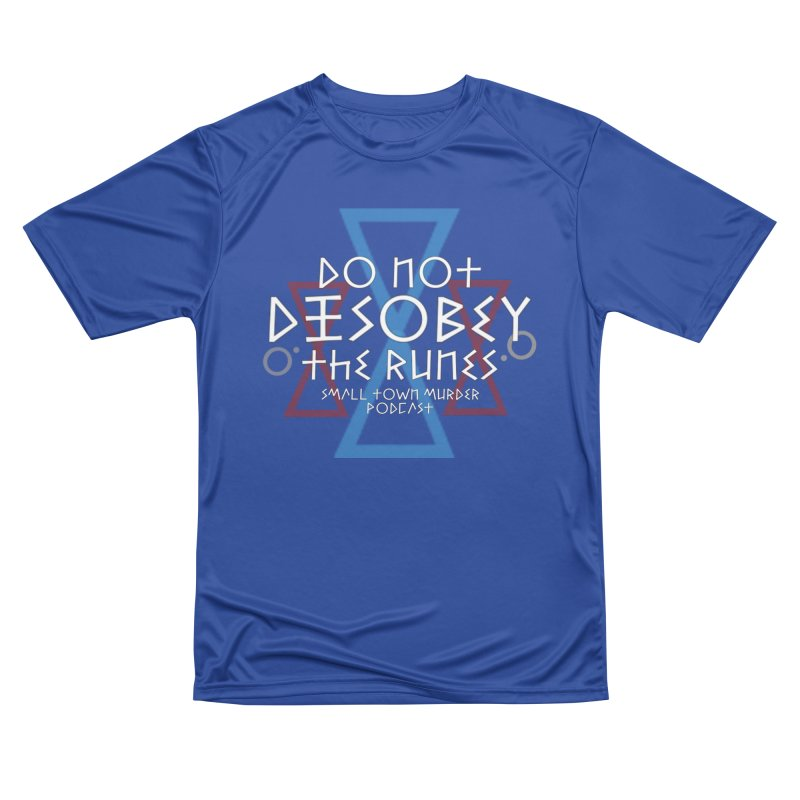 Do Not Disobey the Runes (in white) Men's Performance T-Shirt by Shut Up and Give Me Murder!