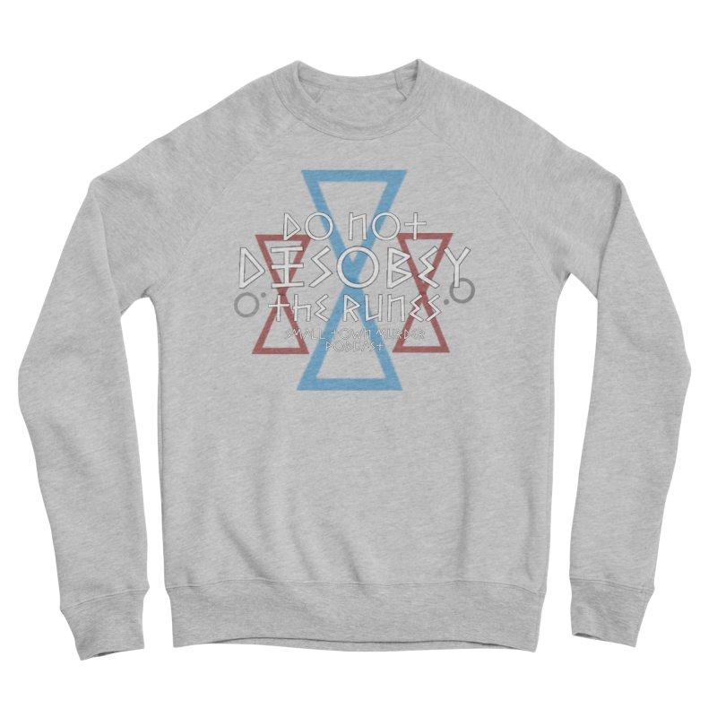 Do Not Disobey the Runes (in white) Women's Sponge Fleece Sweatshirt by Shut Up and Give Me Murder!