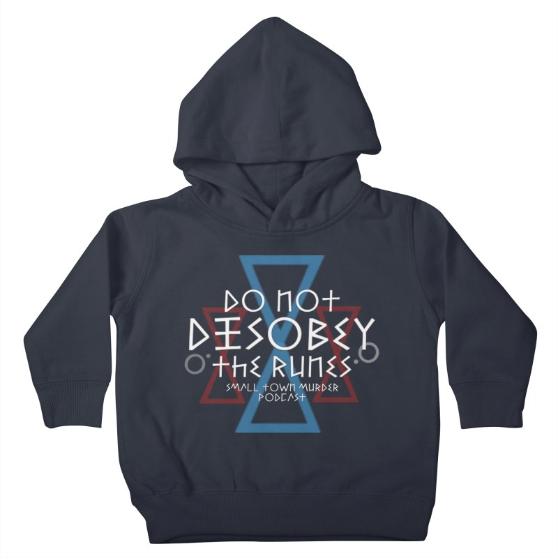 Do Not Disobey the Runes (in white) Kids Toddler Pullover Hoody by Shut Up and Give Me Murder!