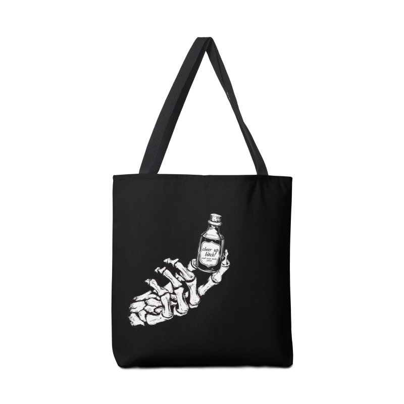 Cheer up, bitch! Accessories Tote Bag Bag by Shut Up and Give Me Murder!