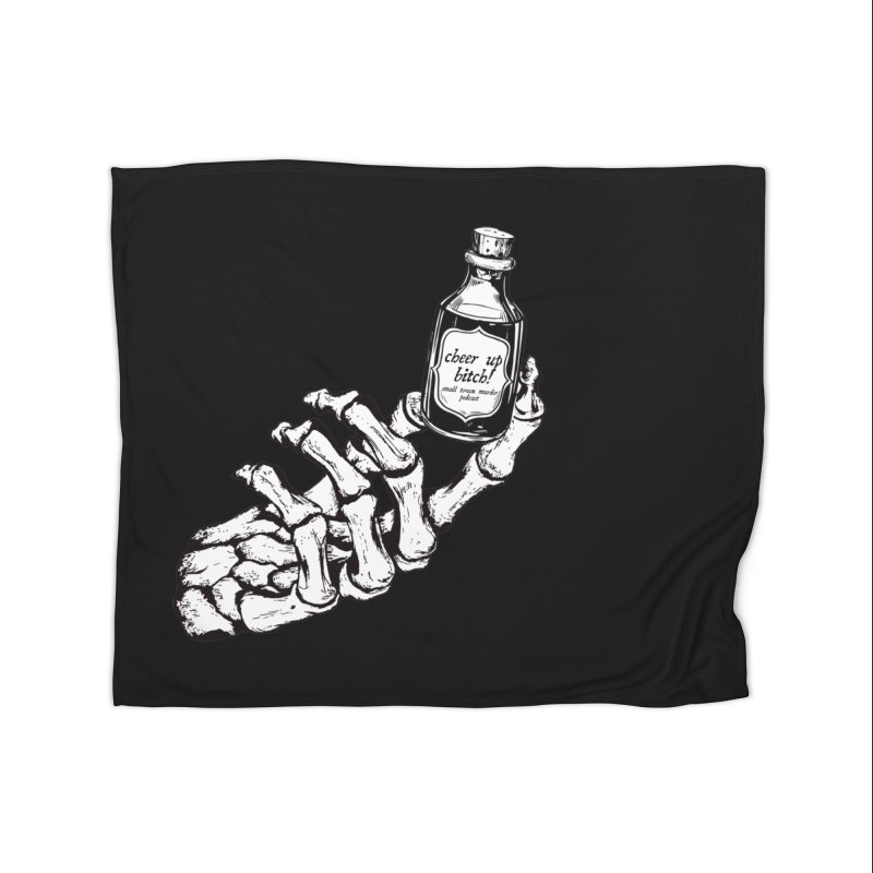 Cheer up, bitch! Home Fleece Blanket Blanket by Shut Up and Give Me Murder!
