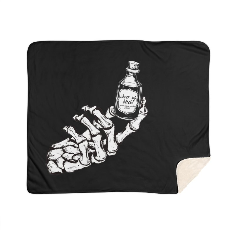 Cheer up, bitch! Home Sherpa Blanket Blanket by Shut Up and Give Me Murder!
