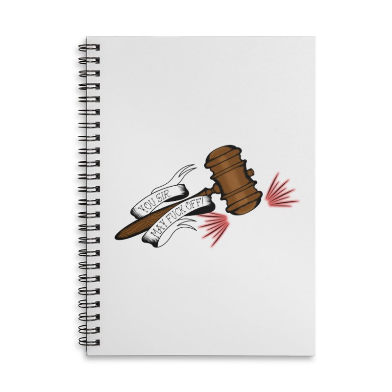 You, Sir, May Fuck Off!! Accessories Lined Spiral Notebook by Shut Up and Give Me Murder!