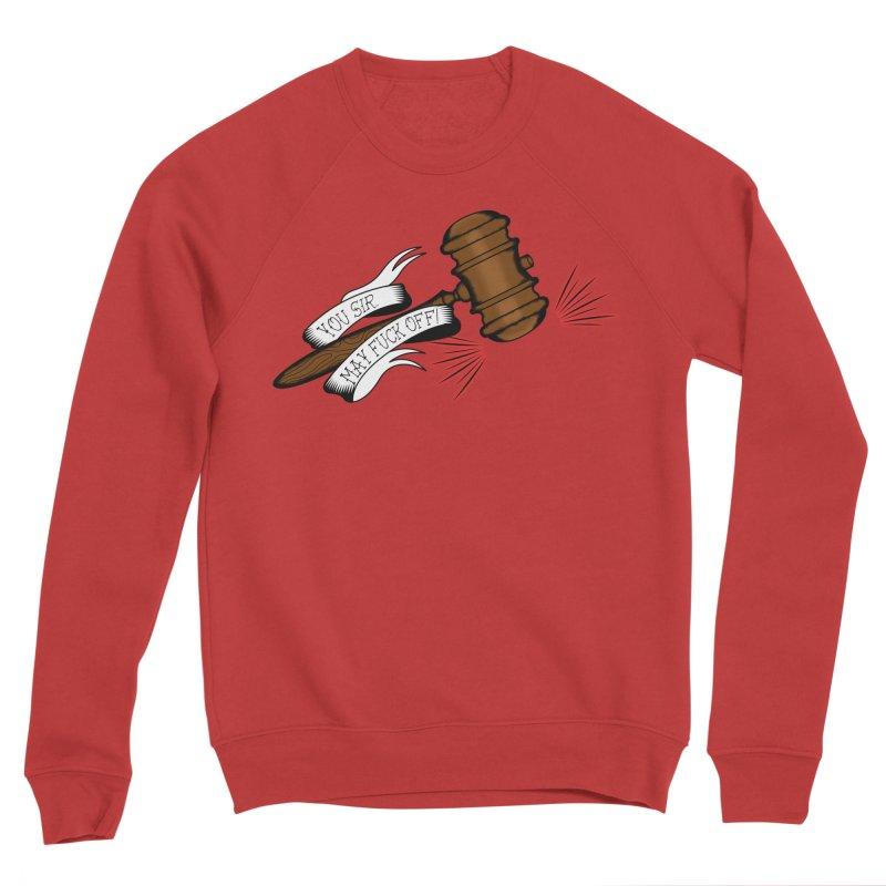 You, Sir, May Fuck Off!! Women's Sponge Fleece Sweatshirt by Shut Up and Give Me Murder!