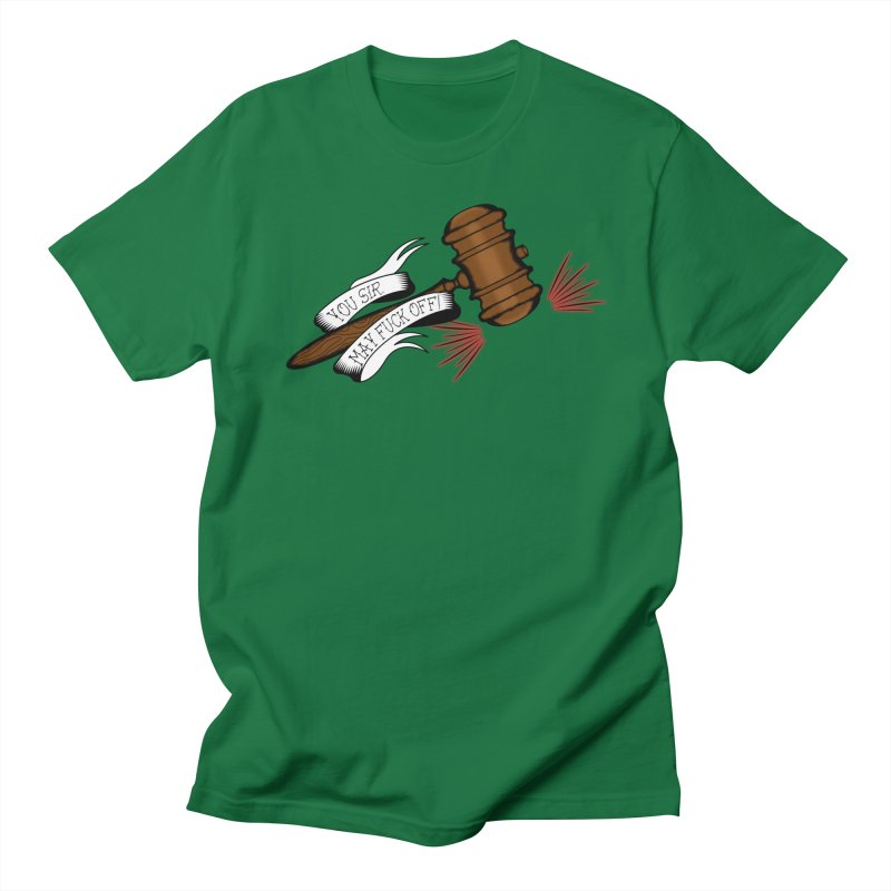 You, Sir, May Fuck Off!! Men's Regular T-Shirt by Shut Up and Give Me Murder!